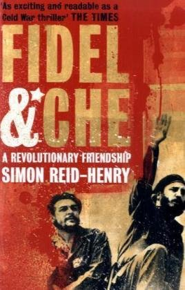 Fidel Che Revolutionary Friendship book cover